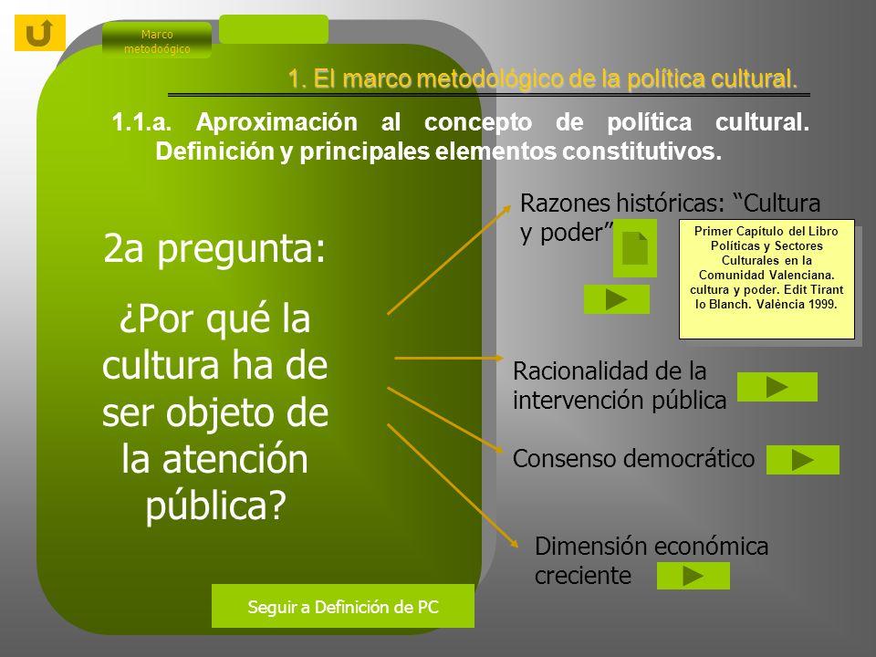 Marco metodoógico 1.1.a.Aproximación al concepto de política cultural.