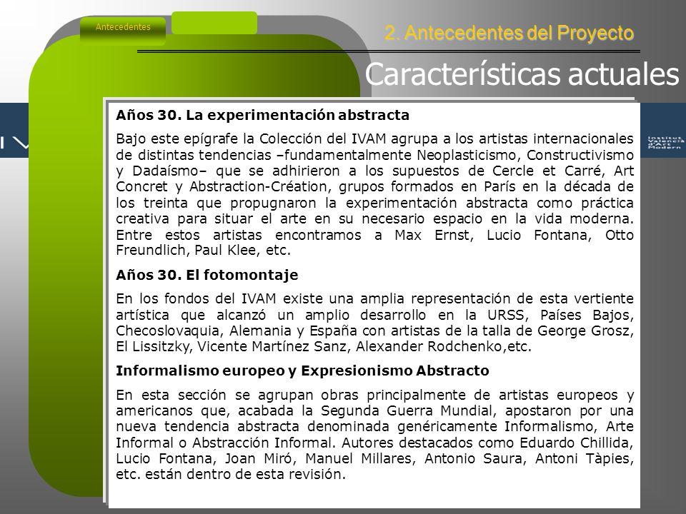 2. Antecedentes del Proyecto Antecedentes LA COLECCIÓN La mayor parte del catálogo del Instituto se debe al esfuerzo creador de un artista, Julio Gonz