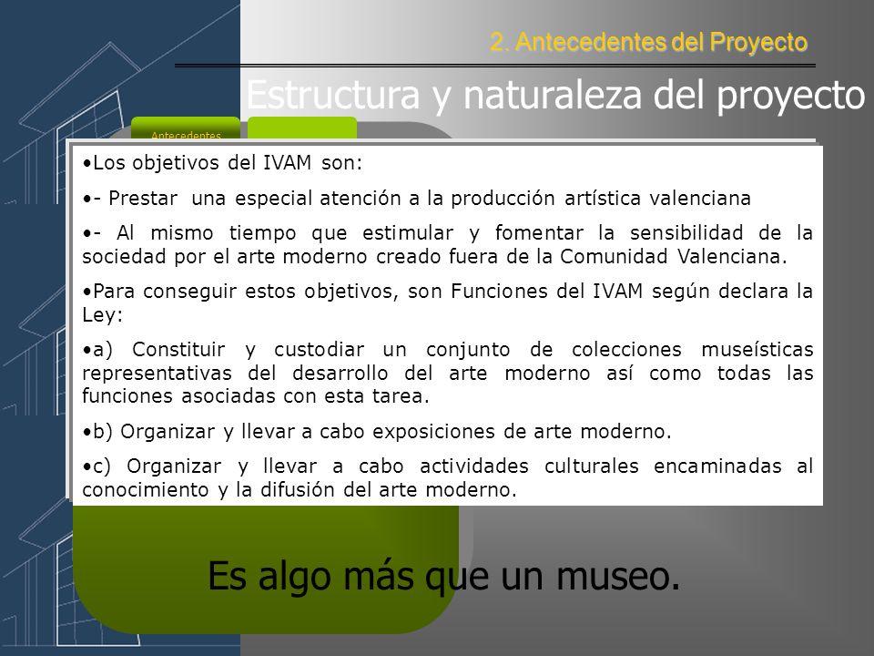 2. Antecedentes del Proyecto Antecedentes El origen del proyecto (*).