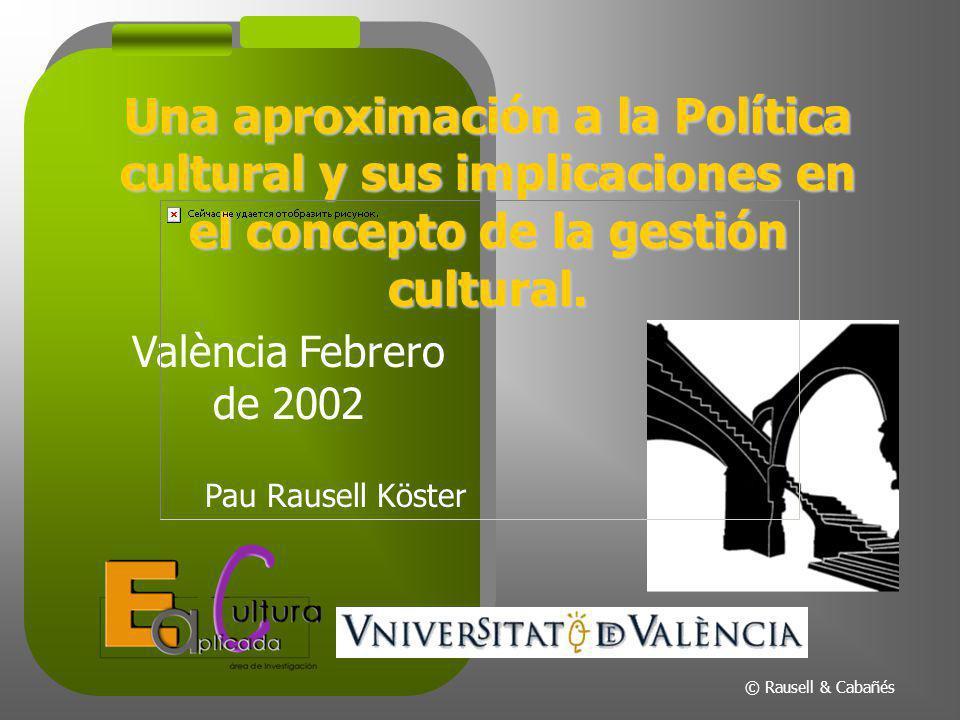 Una aproximación a la Política cultural y sus implicaciones en el concepto de la gestión cultural.