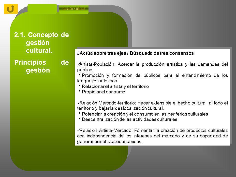 2. Modelos de intervención en los sectores culturales Gestión Cultural 2.1. Concepto de gestión cultural