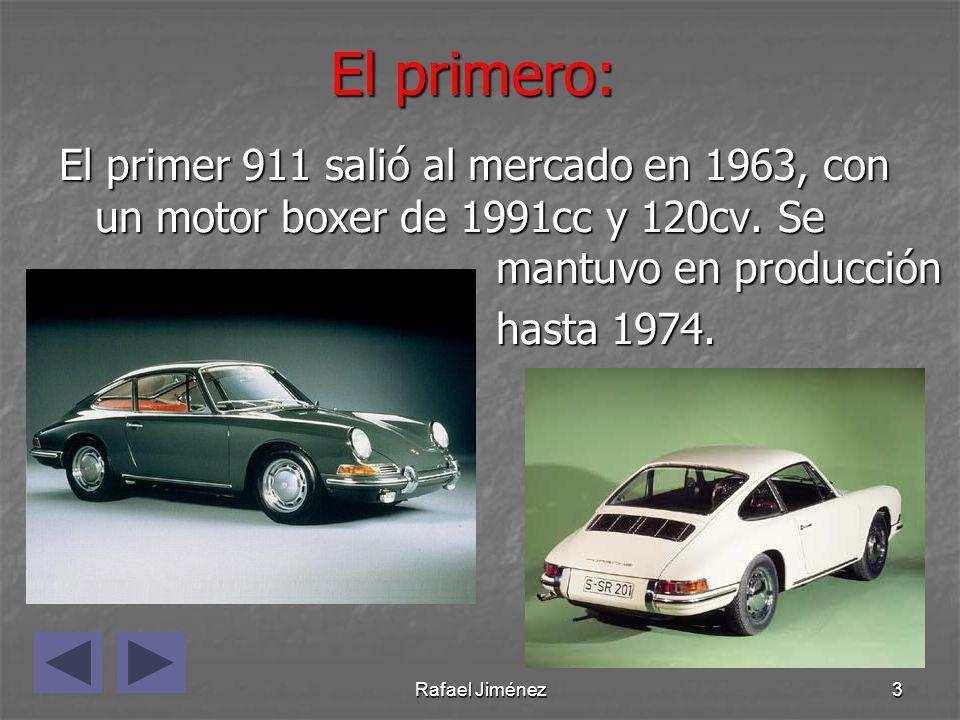 Rafael Jiménez3 El primero: El primer 911 salió al mercado en 1963, con un motor boxer de 1991cc y 120cv. Se mantuvo en producción hasta 1974. hasta 1