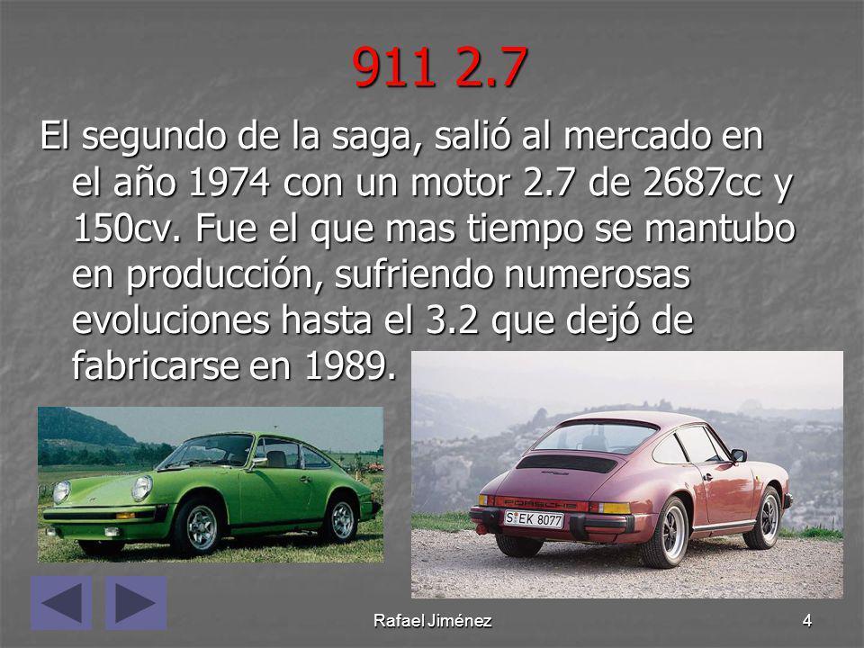 Rafael Jiménez4 911 2.7 El segundo de la saga, salió al mercado en el año 1974 con un motor 2.7 de 2687cc y 150cv. Fue el que mas tiempo se mantubo en