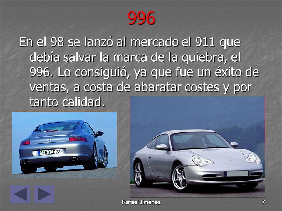 Rafael Jiménez7996 En el 98 se lanzó al mercado el 911 que debía salvar la marca de la quiebra, el 996. Lo consiguió, ya que fue un éxito de ventas, a