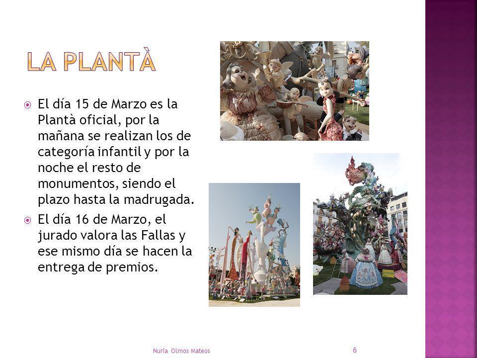 El día 15 de Marzo es la Plantà oficial, por la mañana se realizan los de categoría infantil y por la noche el resto de monumentos, siendo el plazo ha