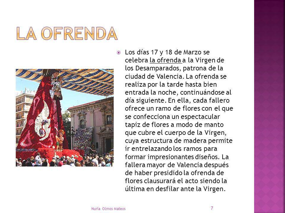 Los días 17 y 18 de Marzo se celebra la ofrenda a la Virgen de los Desamparados, patrona de la ciudad de Valencia. La ofrenda se realiza por la tarde
