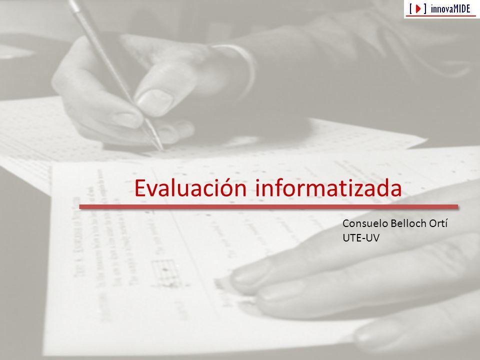 Evaluación informatizada Consuelo Belloch Ortí UTE-UV