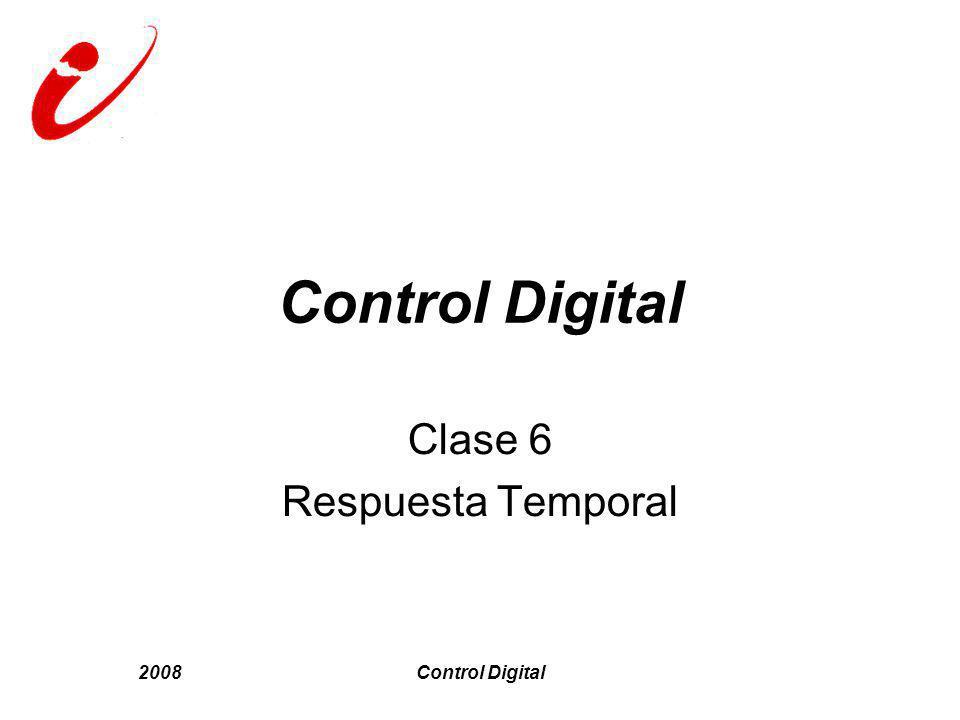 2008Control Digital Clase 6 Respuesta Temporal