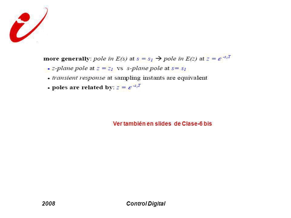 2008Control Digital Ver también en slides de Clase-6 bis