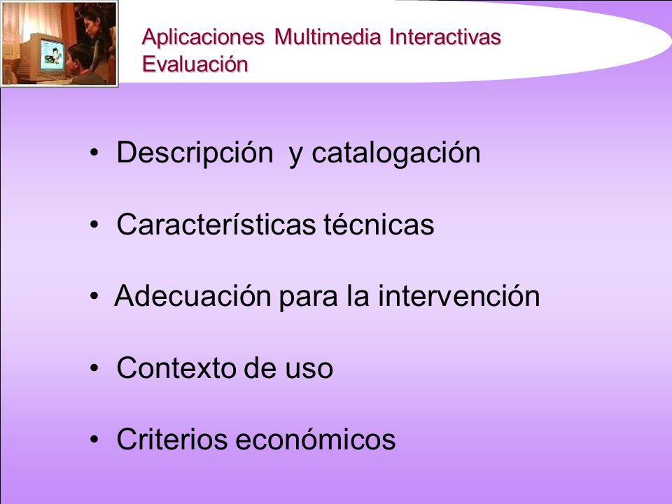 Aplicaciones Multimedia Interactivas Clasificación según su finalidad InformativaIntervención Intervención Tests informatizados Ejercitación y Práctic