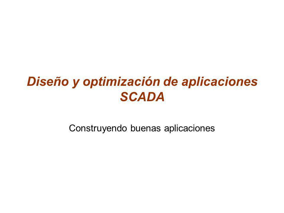 Diseño y optimización de aplicaciones SCADA Construyendo buenas aplicaciones