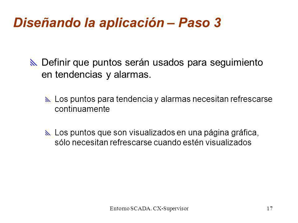 Entorno SCADA. CX-Supervisor17 Diseñando la aplicación – Paso 3 Definir que puntos serán usados para seguimiento en tendencias y alarmas. Los puntos p