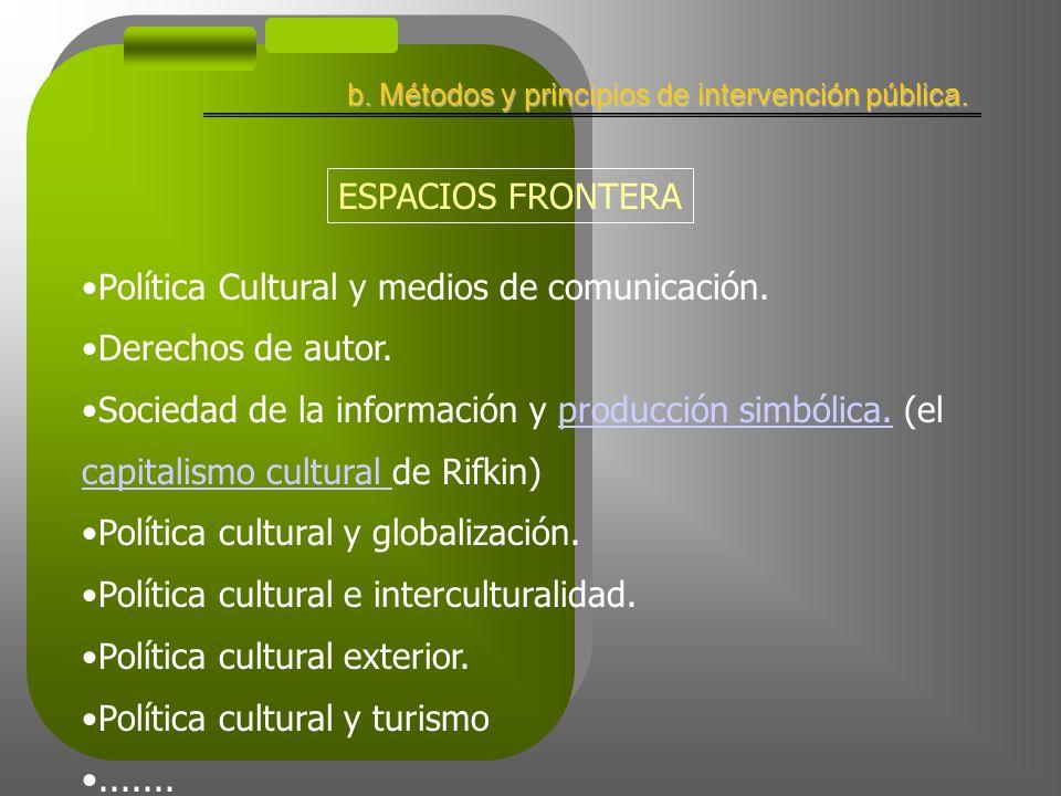 b. Métodos y principios de intervención pública.