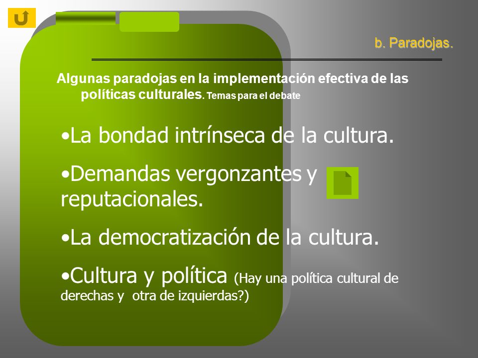Algunas paradojas en la implementación efectiva de las políticas culturales.