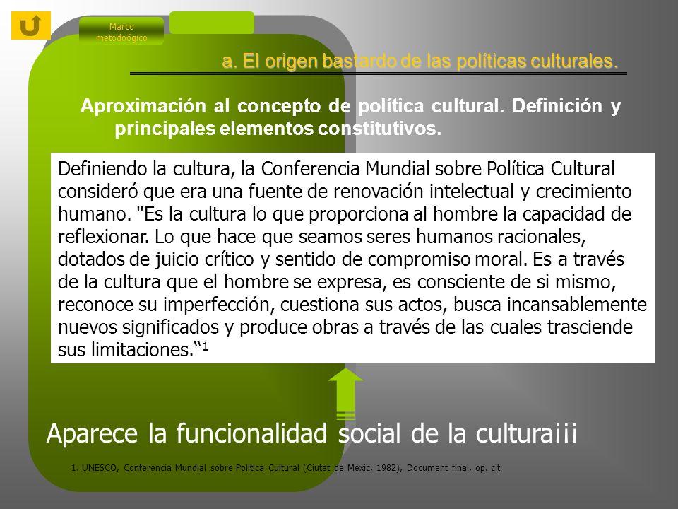 Marco metodoógico Aproximación al concepto de política cultural.
