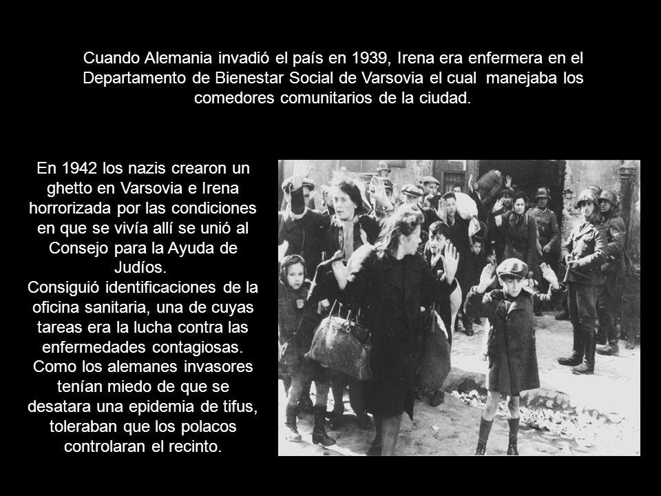 Cuando Alemania invadió el país en 1939, Irena era enfermera en el Departamento de Bienestar Social de Varsovia el cual manejaba los comedores comunit