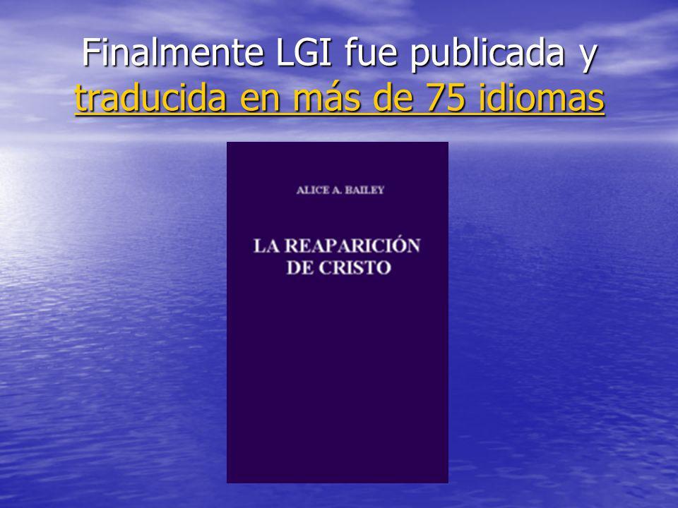 Finalmente LGI fue publicada y traducida en más de 75 idiomas traducida en más de 75 idiomas traducida en más de 75 idiomas