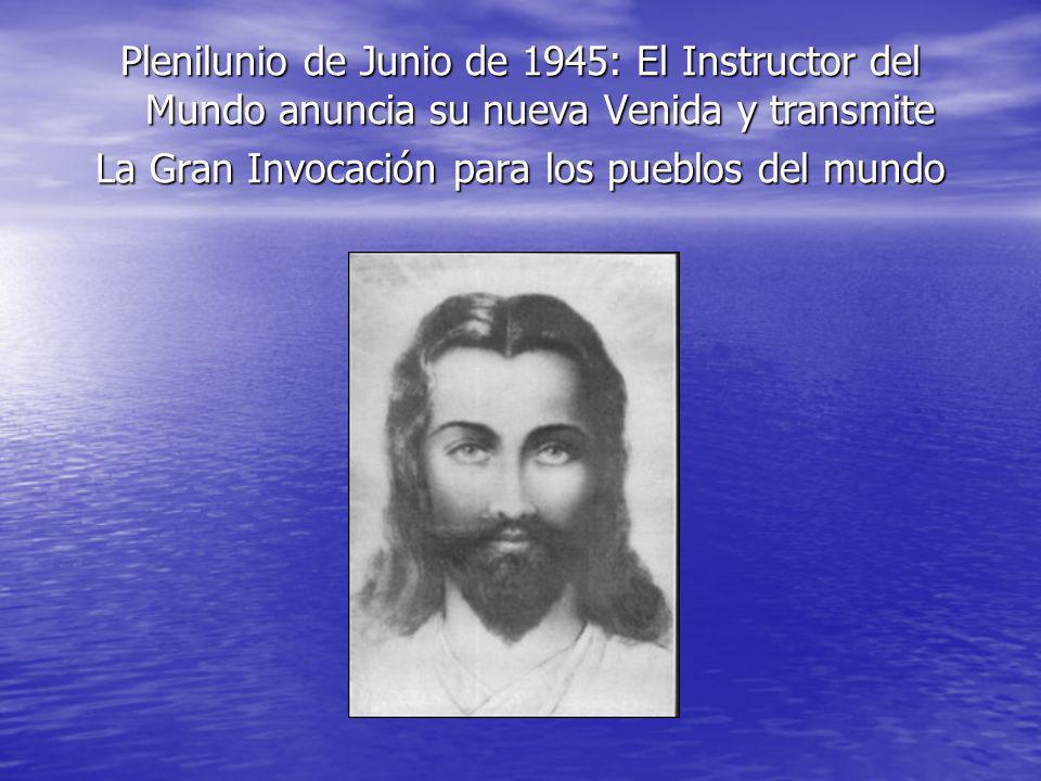 Plenilunio de Junio de 1945: El Instructor del Mundo anuncia su nueva Venida y transmite La Gran Invocación para los pueblos del mundo