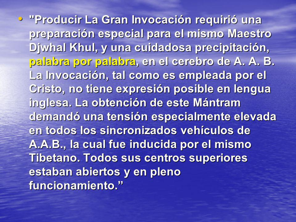 La traducción de La Gran Invocación al Inglés fue realmente un logro de trascendente importancia, del cual el Maestro estuvo notoriamente satisfecho.