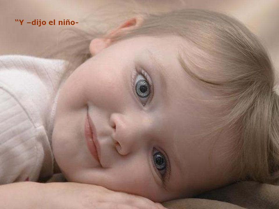 Dios le dijo: Tu ángel cantará para ti cada día y así sentirás su amor y serás feliz.