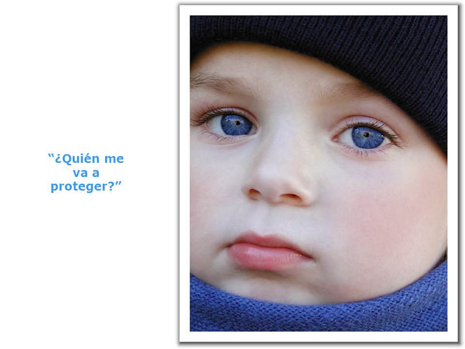 El niño dijo: También me han dicho que en la Tierra hay hombres malos.