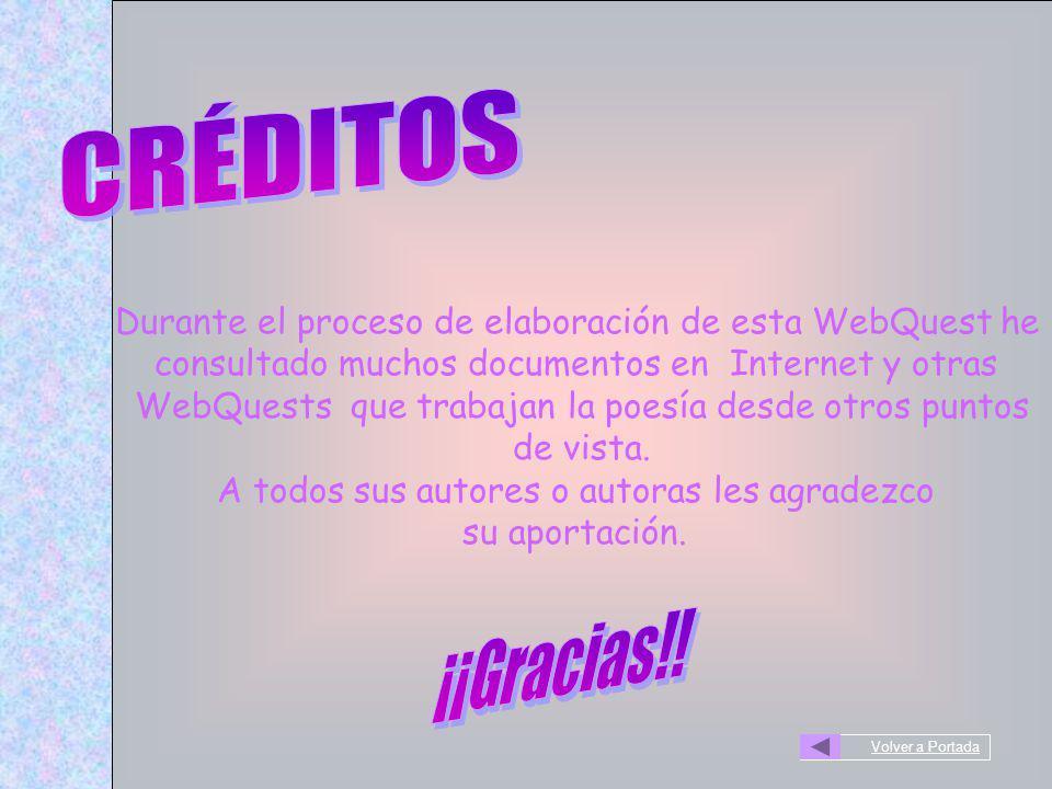 Durante el proceso de elaboración de esta WebQuest he consultado muchos documentos en Internet y otras WebQuests que trabajan la poesía desde otros pu