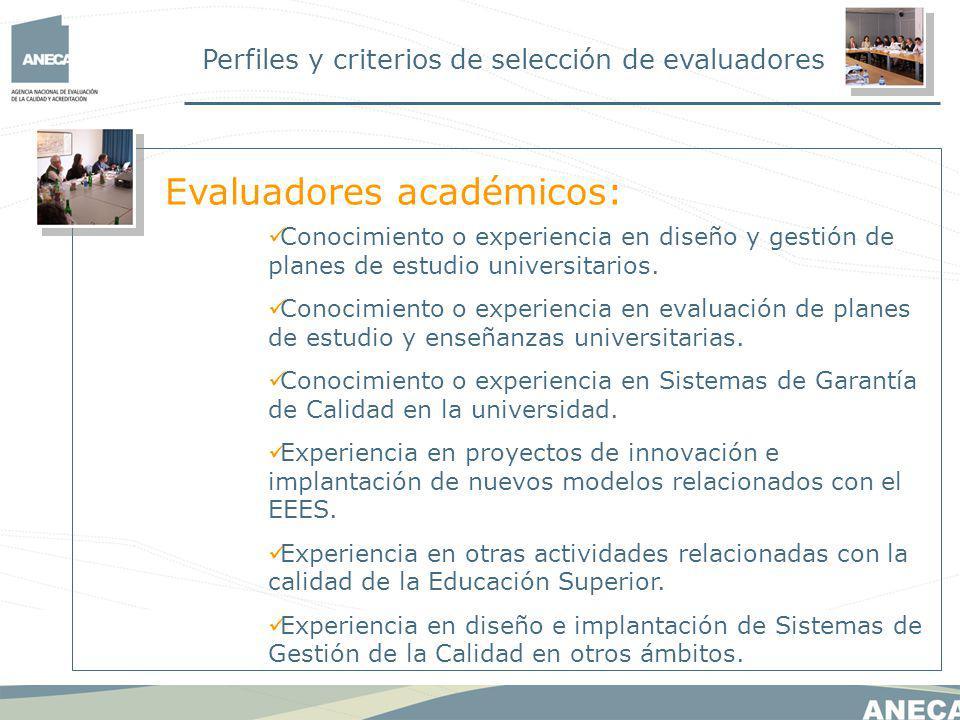 Perfiles y criterios de selección de evaluadores Conocimiento o experiencia en diseño y gestión de planes de estudio universitarios.