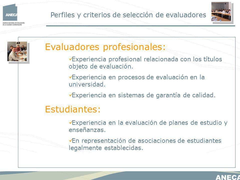 Perfiles y criterios de selección de evaluadores Evaluadores profesionales: Experiencia profesional relacionada con los títulos objeto de evaluación.