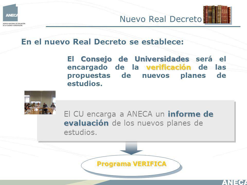informe de evaluación El CU encarga a ANECA un informe de evaluación de los nuevos planes de estudios.