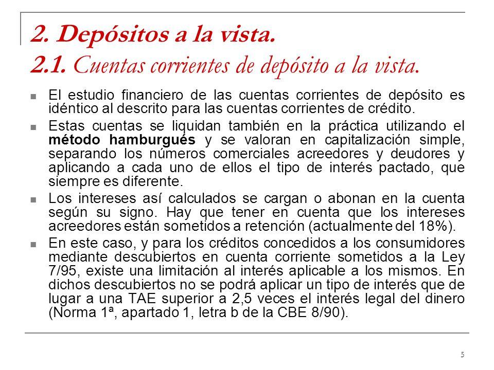 6 2.Depósitos a la vista. 2.2. Otras modalidades de depósitos a la vista.