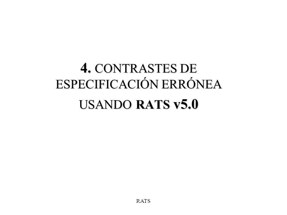 4. CONTRASTES DE ESPECIFICACIÓN ERRÓNEA USANDO RATS v5.0 RATS