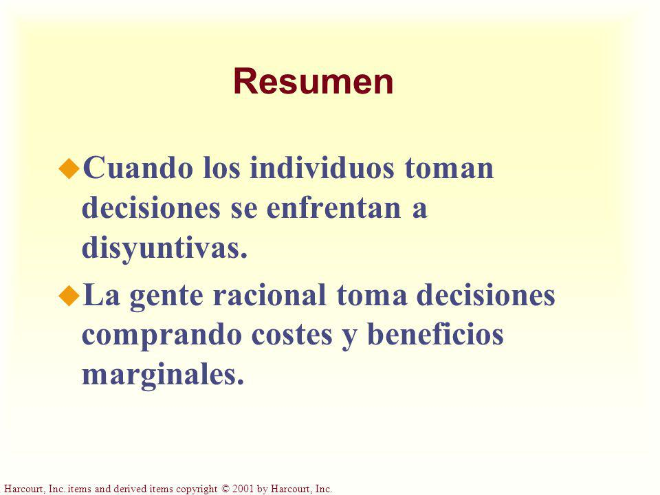 Harcourt, Inc. items and derived items copyright © 2001 by Harcourt, Inc. Resumen u Cuando los individuos toman decisiones se enfrentan a disyuntivas.