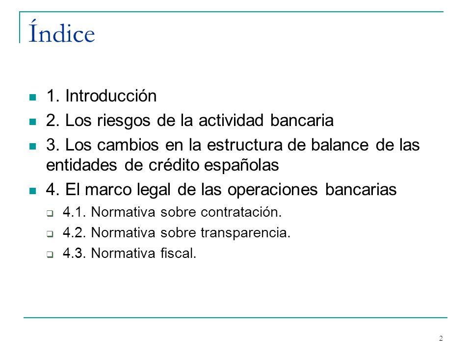 2 Índice 1. Introducción 2. Los riesgos de la actividad bancaria 3.