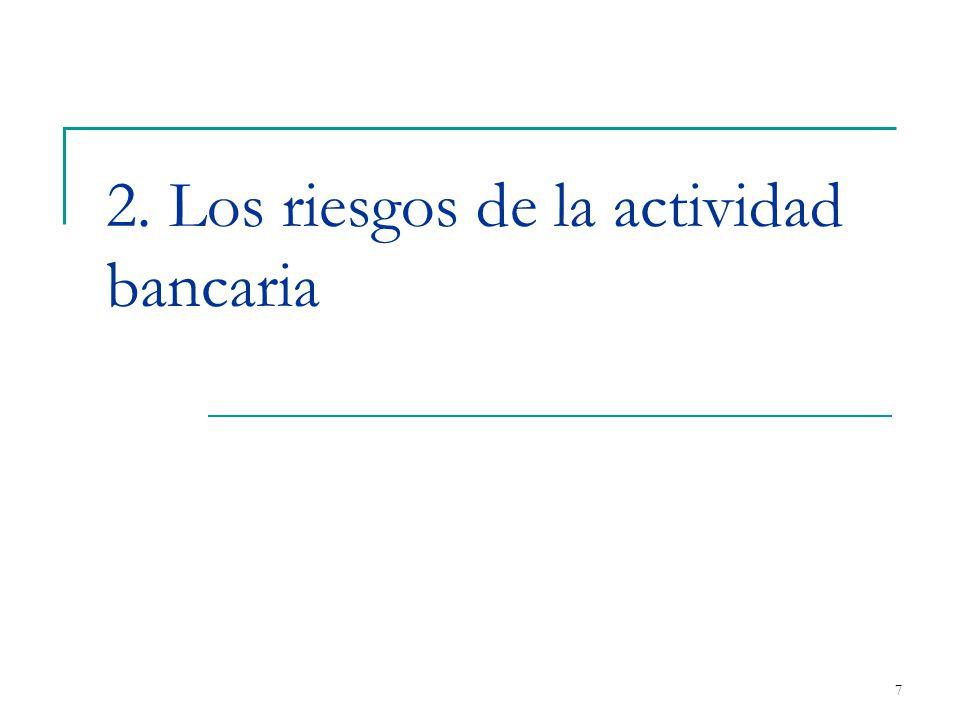 8 El Banco de España considera como riesgos bancarios relevantes objeto de supervisión los siguientes: Riesgo de crédito.