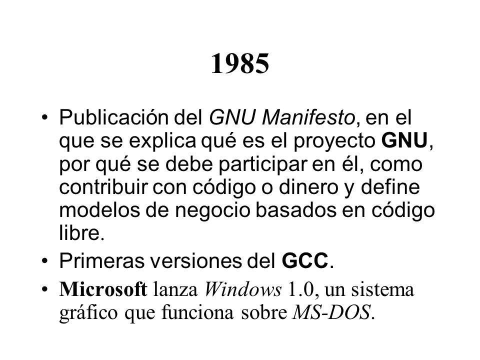1985 Publicación del GNU Manifesto, en el que se explica qué es el proyecto GNU, por qué se debe participar en él, como contribuir con código o dinero y define modelos de negocio basados en código libre.