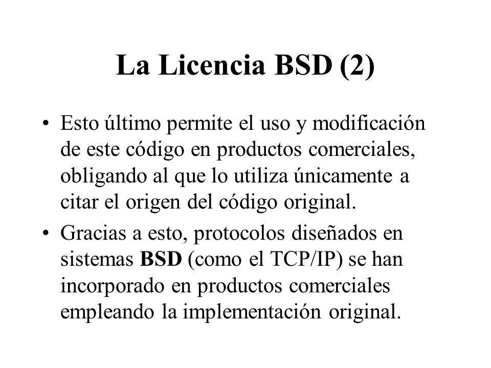 La Licencia BSD (2) Esto último permite el uso y modificación de este código en productos comerciales, obligando al que lo utiliza únicamente a citar el origen del código original.