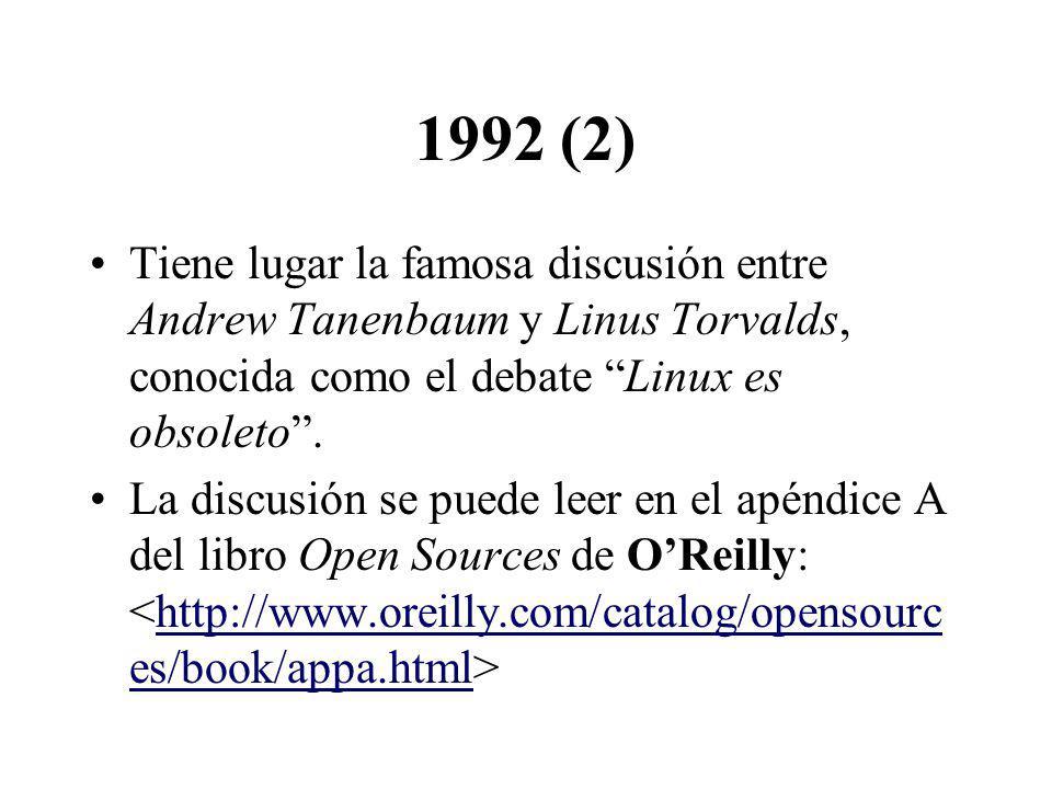 1992 (2) Tiene lugar la famosa discusión entre Andrew Tanenbaum y Linus Torvalds, conocida como el debate Linux es obsoleto. La discusión se puede lee
