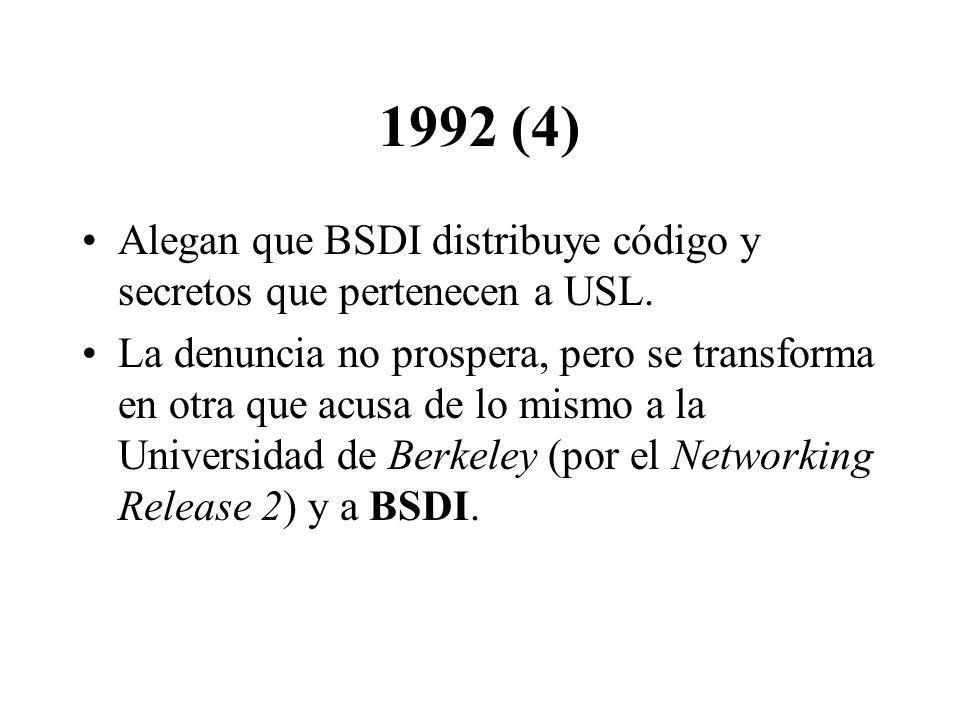 1992 (4) Alegan que BSDI distribuye código y secretos que pertenecen a USL. La denuncia no prospera, pero se transforma en otra que acusa de lo mismo