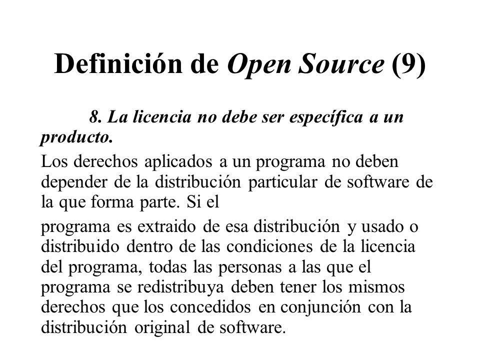 Definición de Open Source (9) 8. La licencia no debe ser específica a un producto. Los derechos aplicados a un programa no deben depender de la distri