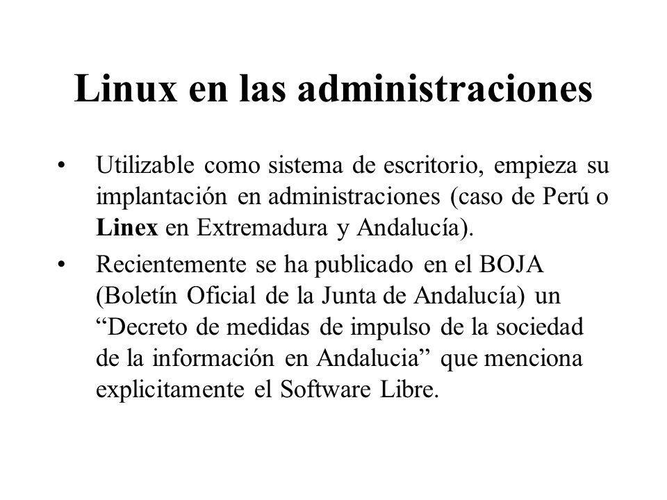 Linux en las administraciones Utilizable como sistema de escritorio, empieza su implantación en administraciones (caso de Perú o Linex en Extremadura