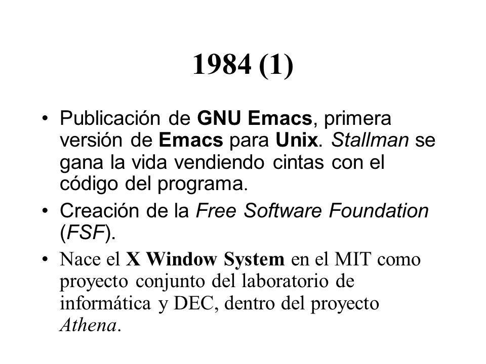 1984 (1) Publicación de GNU Emacs, primera versión de Emacs para Unix. Stallman se gana la vida vendiendo cintas con el código del programa. Creación