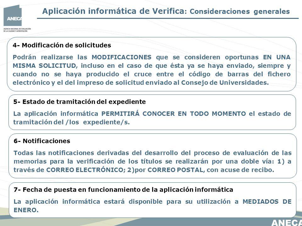 Aplicación informática de Verifica : Consideraciones generales 7- Fecha de puesta en funcionamiento de la aplicación informática La aplicación informática estará disponible para su utilización a MEDIADOS DE ENERO.