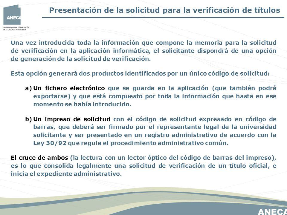 Una vez introducida toda la información que compone la memoria para la solicitud de verificación en la aplicación informática, el solicitante dispondrá de una opción de generación de la solicitud de verificación.