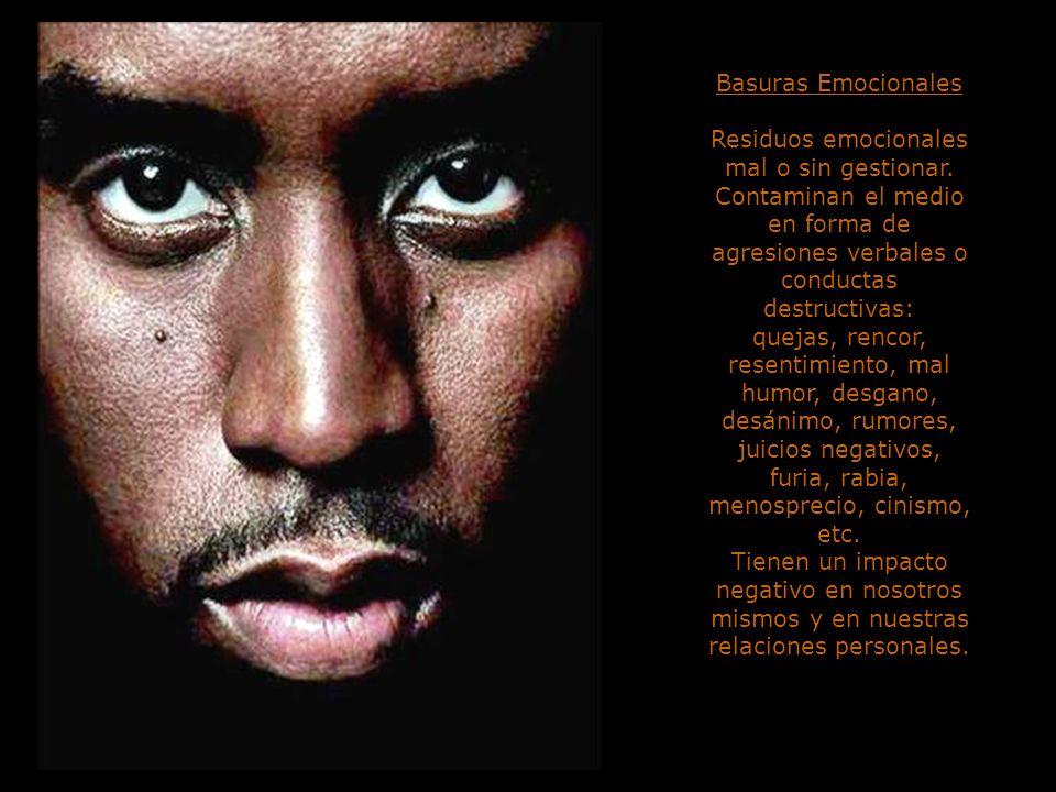 Basuras Emocionales Residuos emocionales mal o sin gestionar.