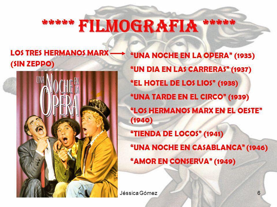 Jéssica Gómez5 LOS CUATRO HERMANOS MARXHUMOR RISK (1921) LOS CUATRO COCOS (1929) EL CONFLICTO DE LOS MARX (1930) PISTOLEROS DE AGUA DULCE (1931) PLUMAS DE CABALLO (1932) SOPA DE GANSO (1933) ***** filmografia *****