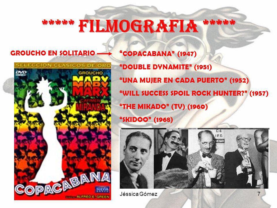 Jéssica Gómez6 LOS TRES HERMANOS MARX (SIN ZEPPO) UNA NOCHE EN LA OPERA (1935) UN DIA EN LAS CARRERAS (1937) EL HOTEL DE LOS LIOS (1938) UNA TARDE EN EL CIRCO (1939) LOS HERMANOS MARX EN EL OESTE (1940) TIENDA DE LOCOS (1941) UNA NOCHE EN CASABLANCA (1946) AMOR EN CONSERVA (1949) ***** filmografia *****