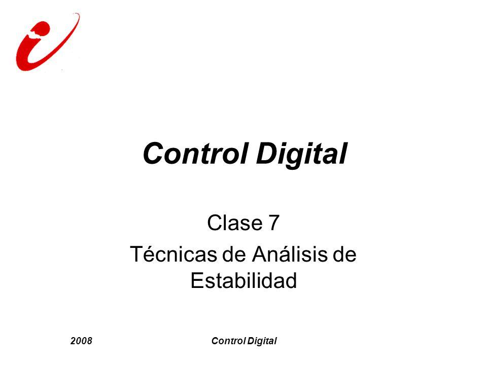 2008Control Digital Clase 7 Técnicas de Análisis de Estabilidad