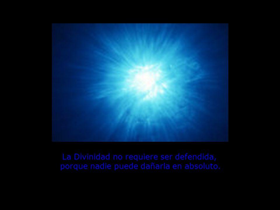 ¡Refleja! La Divinidad no requiere ser defendida, porque nadie puede dañarla en absoluto.