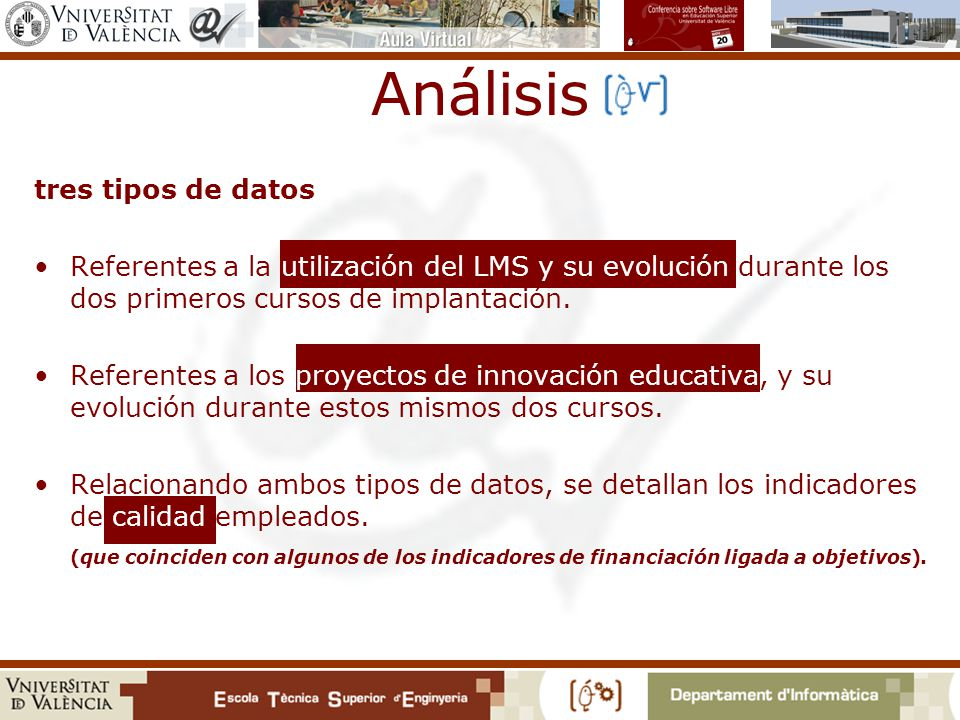 Análisis tres tipos de datos Referentes a la utilización del LMS y su evolución durante los dos primeros cursos de implantación.