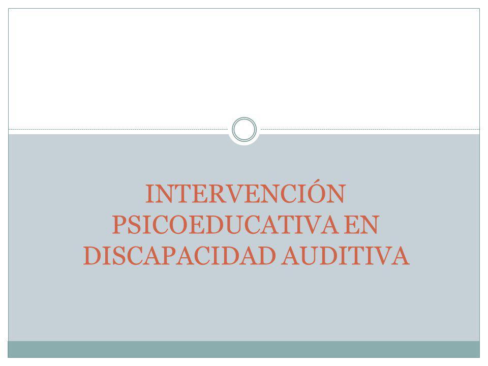 INTERVENCIÓN PSICOEDUCATIVA EN DISCAPACIDAD AUDITIVA
